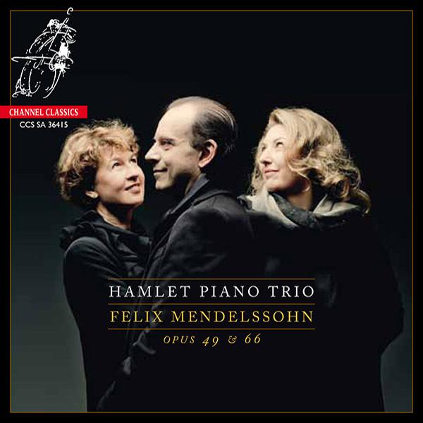 Hamlet Piano Trio Felix Mendelssohn opus 49 & 66